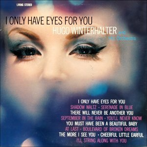 I Only Have Eyes For You - ...a sentimental salute to great song writer Harry Warren - Original Album