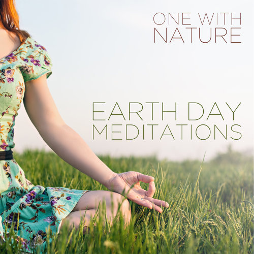 One with Nature: Earth Day Meditations