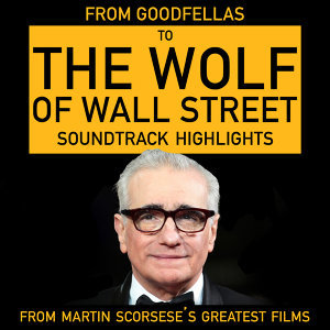 From Goodfellas to Wolf of Wall Street - Soundtrack Highlights from Martin Scorsese's Greatest Films