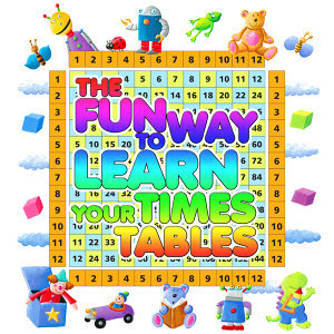 The Fun Way to Learn Your Times Tables