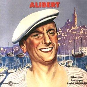 Alibert, les grands succès du chanteur marseillais