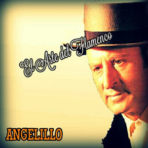 Angelillo - El Arte del Flamenco