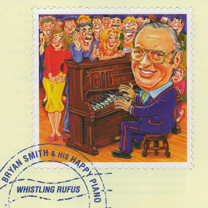 Bryan Smith & His Happy Piano - Whistling Rufus