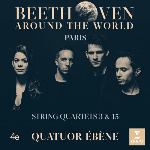 Beethoven Around the World: Paris, String Quartets Nos 3 & 15