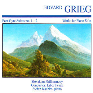 Edvard Greig: Peer Gynt Suites No. 1 + 2 · Works for Piano Solo