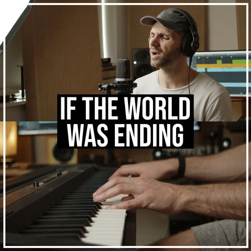 If the World Was Ending (Acoustic)