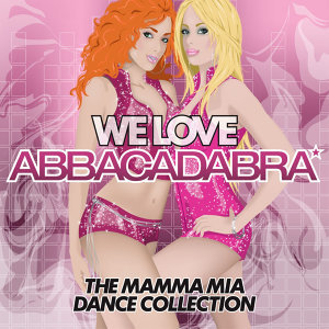Almighty Presents: We Love Abbacadabra - The Mamma Mia Dance Collection