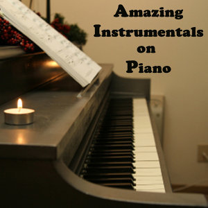Amazing Instrumentals on Piano