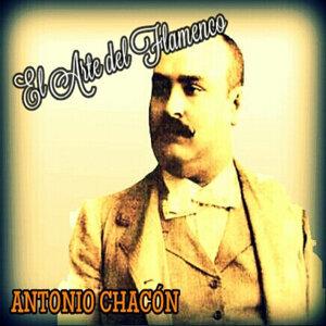 Antonio Chacón - El Arte del Flamenco