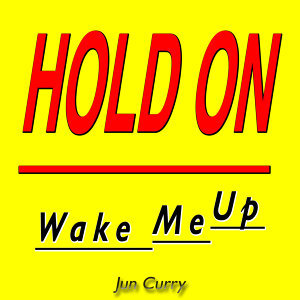 Hold On (Wake Me Up)