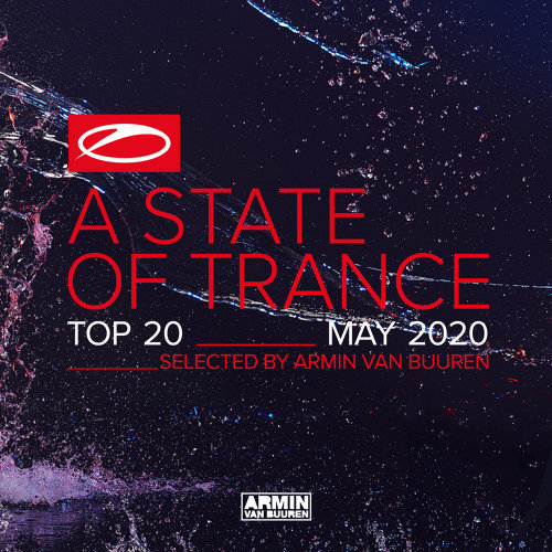 A State Of Trance Top 20 - May 2020 - Selected by Armin van Buuren