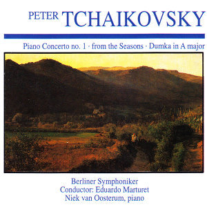 Peter Tchaikovsky: Piano Concerto No. 1 · from the Seasons · Dumka in a Major