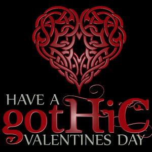 Have a Gothic Valentines DayHappy Bloody Valentine's Day