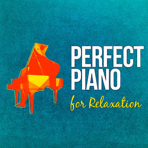 Perfect Piano for Relaxation