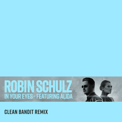 In Your Eyes (feat. Alida) - Clean Bandit Remix