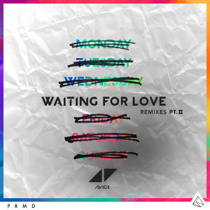 Waiting For Love - Remixes Pt. II