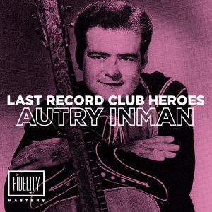Last Records Club Heroes: Autry Inman