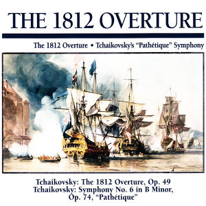 "The 1812 Overture: The 1812 Overture · Tchaikovsky's ""Pathétique"" Symphony"