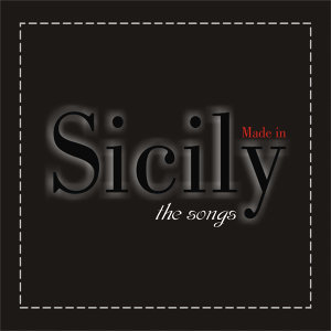 Made in Sicily The Songs