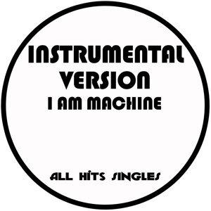 I Am Machine (Instrumental Version) - Single