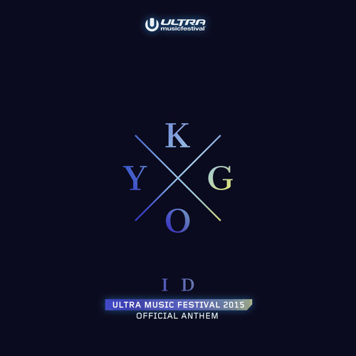 ID (Ultra Music Festival Anthem) - Ultra Music Festival Anthem
