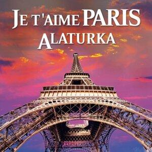 Je t'aime Paris Alaturka