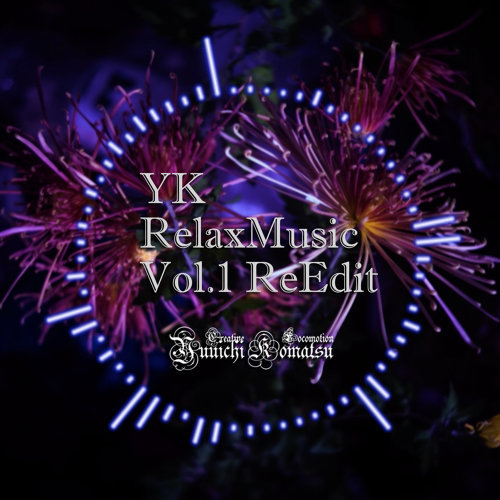 YK Relax Music Vol.1 Re:Edit