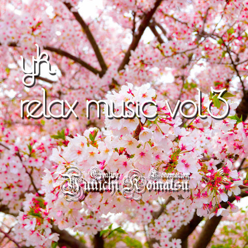 YK Relax Music Vol.3