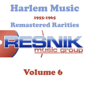 Harlem Music 1955-1965 Remastered Rarities Vol. 6
