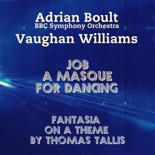 Adrian Boult Bbc Symphony Orchestra Vaughan Williams Job A Masque For Dancing Fantasia On A Theme By Thomas Tallis 專輯 Kkbox