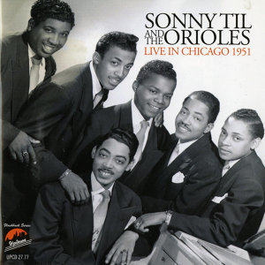 Sonny Til and the Orioles Live in Chicago 1951