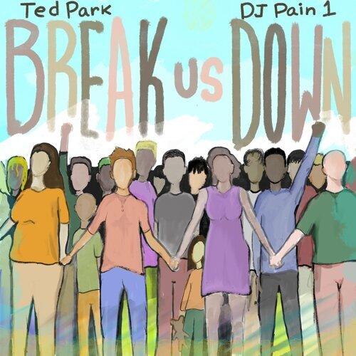 Break Us Down