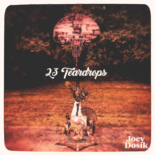 23 Teardrops