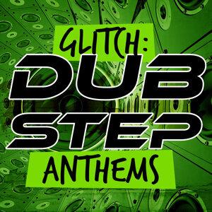 Glitch: Dubstep Anthems