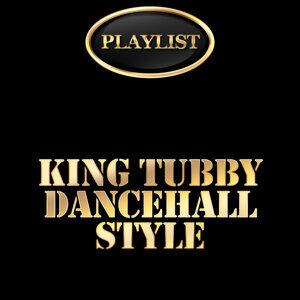 King Tubby Dancehall Style Playlist