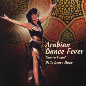 Arabian Dance Fever: Nagwa Fouad Belly Dance Music