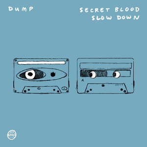 Secret Blood/ Slow Down