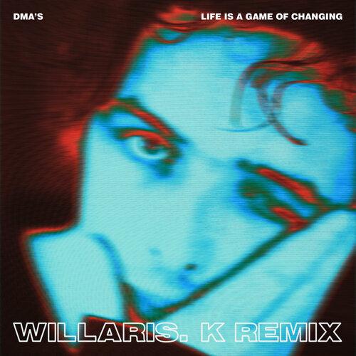 Life Is a Game of Changing - Willaris. K Remix