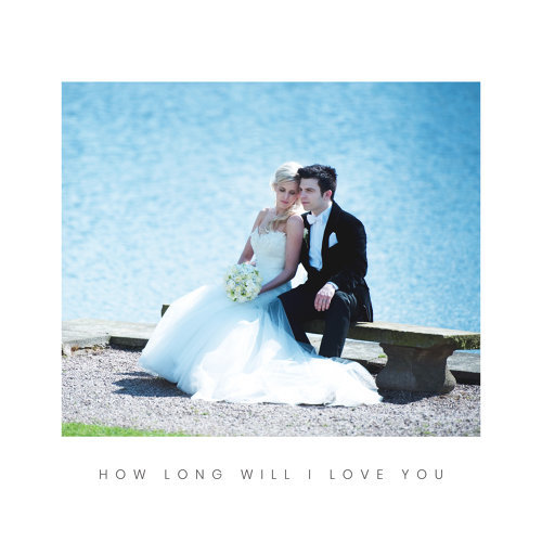 How Long Will I Love You - Acoustic