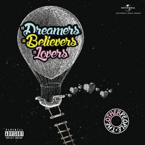 #Dreamers #Believers #Lovers