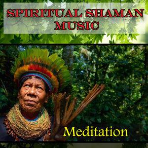 Spiritual Shaman Music - Meditation