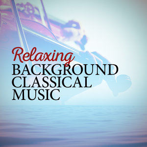 Relaxing Background Classical Music