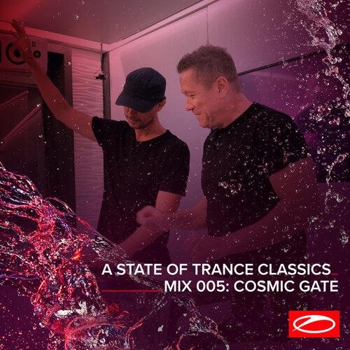 A State Of Trance Classics - Mix 005: Cosmic Gate