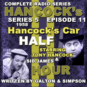 Hancock's Half Hour Radio. Series 5, Episode 11: Hancock's Car