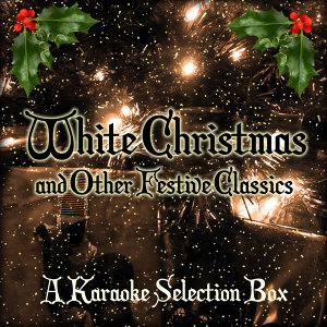 White Christmas and Other Festive Classics - A Karaoke Selection Box