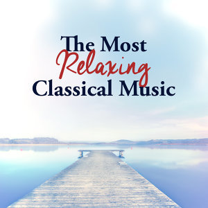 The Most Relaxing Classical Music