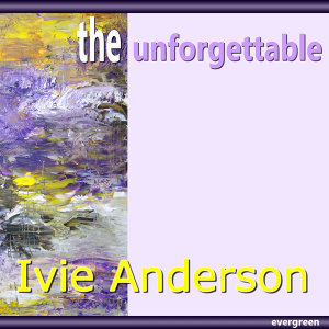 Ivie Anderson – the Unforgettable