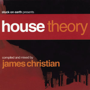 House Theory (Continuous DJ Mix by James Christian)