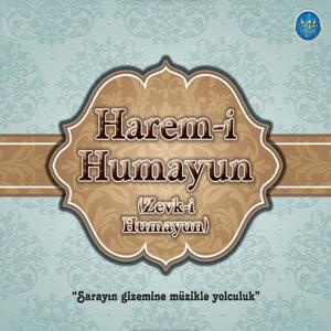 Harem-i Humayun / Zevk-i Humayun