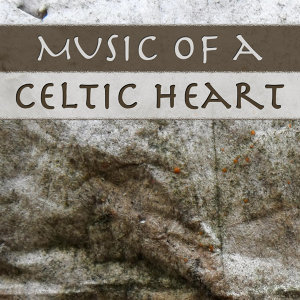 Music of a Celtic Heart: Cute Romantic Love Songs for Weddings Ceremony, Reception & Dance